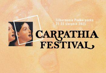 """Program """"Carpathia Festival"""" - Rzeszów 21 – 22 sierpnia 2021"""